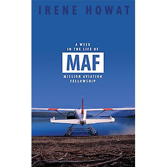 A Week in the Life of MAF by Irene Howat - 9781857929409 Book