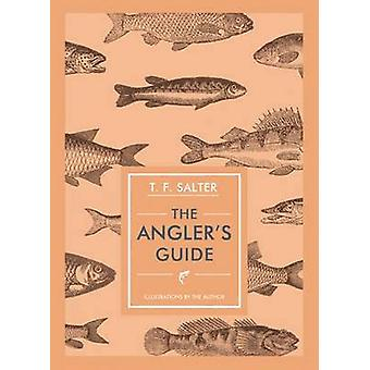 The Angler's Guide by T. F. Salter - 9781910065464 Book
