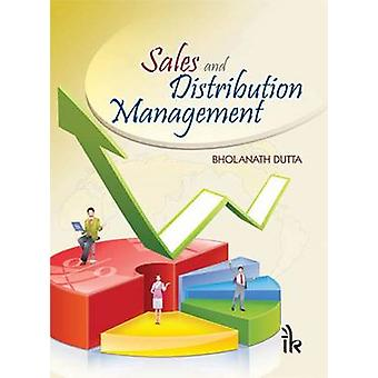 Sales and Distribution Management by Bholanath Dutta - 9789380578798