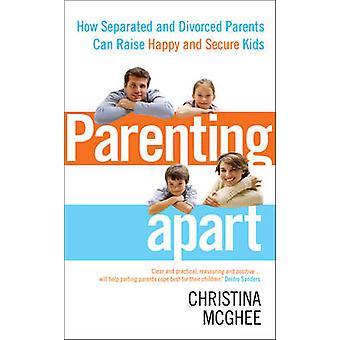 離れて - どのように分離と離婚した両親の子育ては幸せに上げることができる、