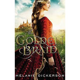 La trenza dorada por Melanie Dickerson - libro 9780718026264