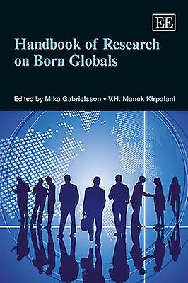 Handbook of Research on Born Globals by Mika Gabrielsson - V. H. Mane