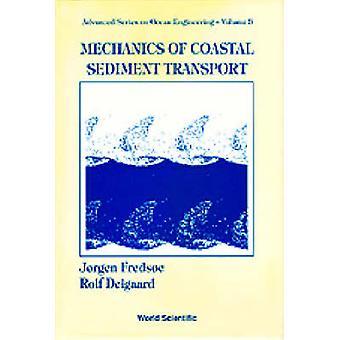 Mechanics of Coastal Sediment Transport by Jorgen Fredsoe - Rolf Deig