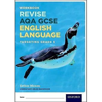 AQA GCSE English Language: Targeting Grade 5: Revision Workbook - AQA GCSE English Language