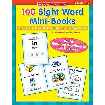 100 Sight Word Mini-Books: Instant Fill-In Mini-Books That Teach 100 Essential Sight Words