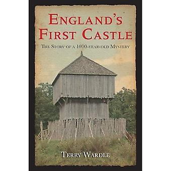 England's First Castle: The Story of a 1000 Year Mystery [Illustrated]