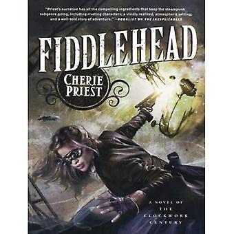 Fiddlehead (Clockwork Century)