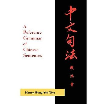 En referens grammatik på kinesiska meningar med övningar
