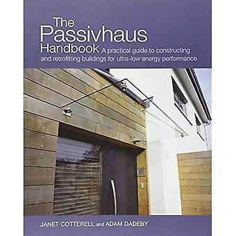 The Passivhaus Handbook: A practical guide to constructing and retrofitting buildings for ultra-low energy performance