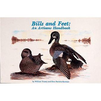 Bills and Feet: An Artisan's Handbook William Veasey and Sina Kurman