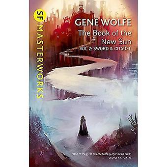 Das Buch der neuen Sonne: Band 2: Schwert und Zitadelle (SF MASTERWORKS)