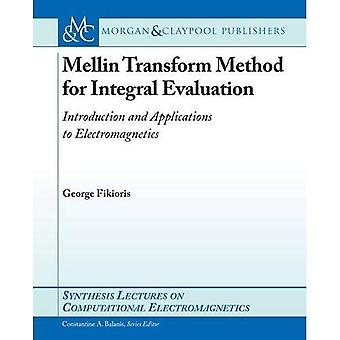 Mellin Transform Method for Integral Evaluation: Introduction and Applications to Electromagnetics