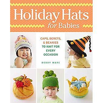 Vacances chapeaux pour bébés: casquettes, bérets & bonnets à tricoter pour toutes les occasions