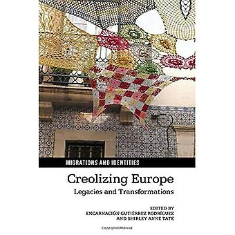 Creolizing Europe: Legacies and Transformations (Migrations and Identities)