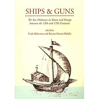 Ships and Guns: The Sea Ordnance in Venice and in Europe Between the 15th and the 17th Century