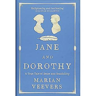 Jane and Dorothy: A True Tale of Sense and Sensibility
