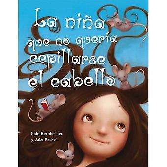 La Nina Que No Queria Cepillarse el Cabello = The Girl Who Wouldn't Brush Her Hair (Picarona)