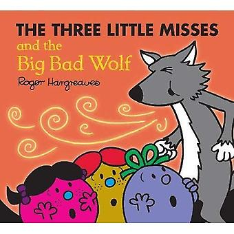 The Three Little Misses and the Big Bad Wolf (Mr.� Men & Little Miss Magic)