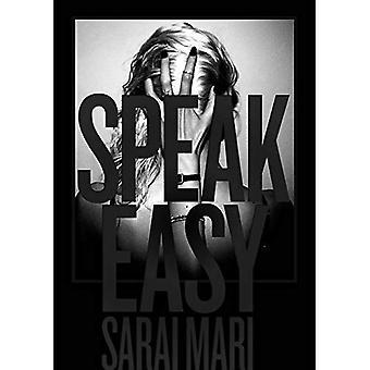 Sarai Mari: Speak Easy