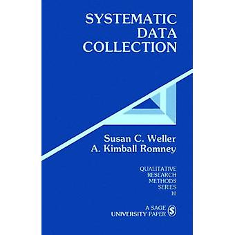 Systematic Data Collection by Weller & Susan C.