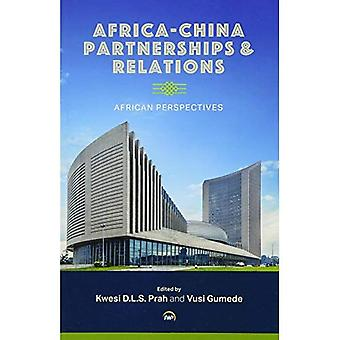 Africa-china Partnerships And Relations: African Perspectives