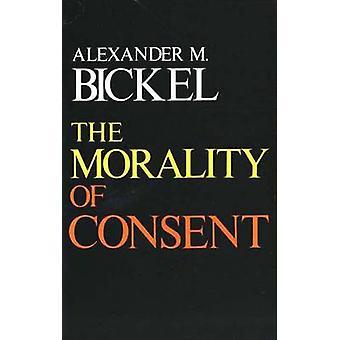 Die Moral der Zustimmung von Bickel & Alexander M.