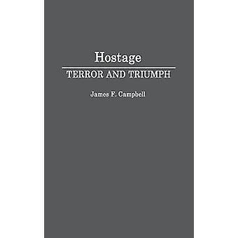 Terror de refém e triunfo por Campbell & James F.