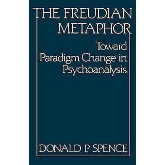 A metáfora freudiana em direção a mudança de paradigma na psicanálise por Spence & Donald P.