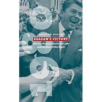 Victoire de Reagan l'élection présidentielle de 1980 et la montée de la droite par Busch & Andrew E.