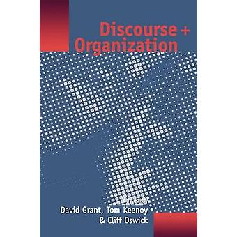 Discourse and Organization by Grant & David