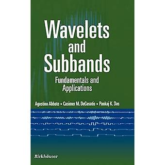 Wavelets and Subbands  Fundamentals and Applications by Abbate & Agostino