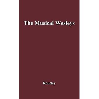 The Musical Wesleys by Routley & Erik