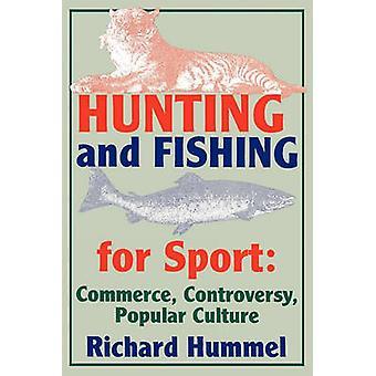Jagen en vissen voor Sport Commerce controverse populaire cultuur door Hummel & Richard