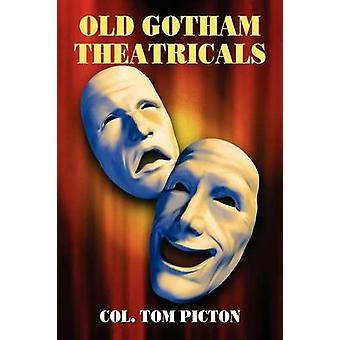 Oude Gotham theateruitvoeringen selecties uit de herinneringen van een serie van een Man over stad door Picton & kolonel Tom