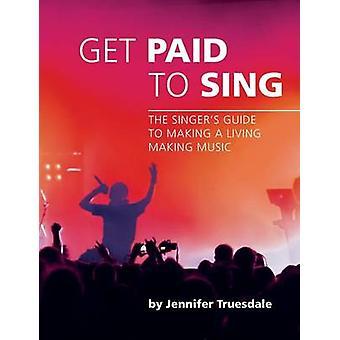 Truesdale ・ ジェニファーによって支払われる音楽を作って生計を立てて歌手ガイドを歌う