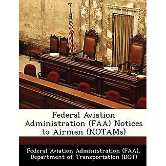 Federal Aviation Administration FAA merknader til flyvere NOTAMs av Federal Aviation Administration FAA & D