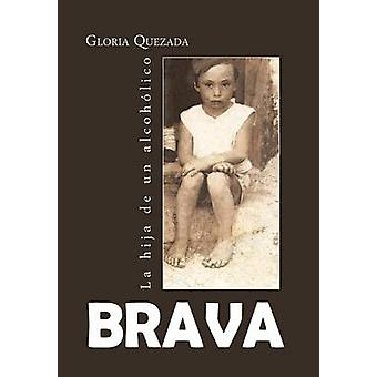 Brava La Hija de Un Alcoholico von Quezada & Gloria