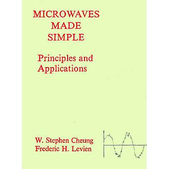 Microwaves Made Simple Principles and Applications by Cheung & W. Stephen