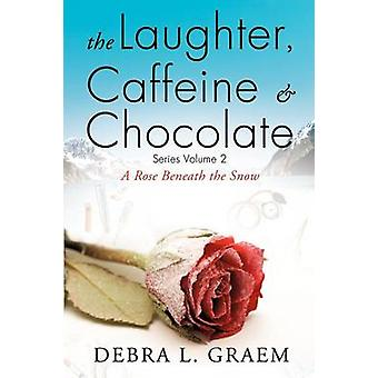 The Laughter Caffine  Chocolate Volume 2 by Graem & Debra L.