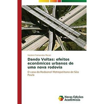 Dando Voltas Efeitos Econmicos Urbanos de Uma Nova Rodovia von Fernandes Maciel Vladimir
