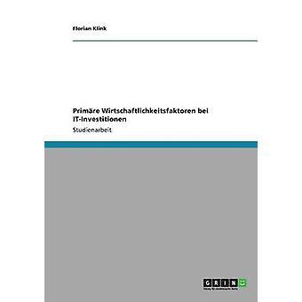Primre Wirtschaftlichkeitsfaktoren bei ITInvestitionen by Klink & Florian
