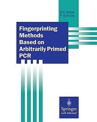 Fingerimpression Methods Based on Arbitrarily Primed PCR by Micheli & Maria R.