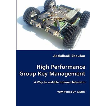 High Performance Group Key Management by Shoufan & Abdulhadi
