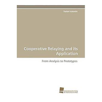 Cooperative Relaying and Its Application by Valentin & Stefan