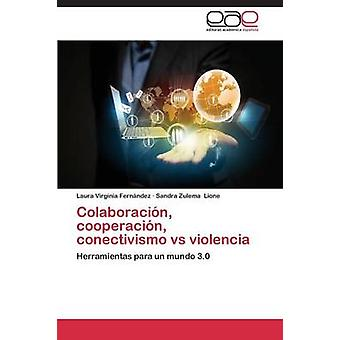 Colaboracion Cooperación Conectivismo Vs Violencia av Fernandez Laura Virginia