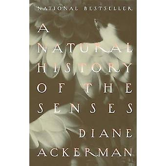 A Natural History of the Senses by Diane Ackerman - 9780679735663 Book