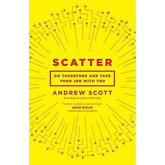 Scatter - Go Therefore and Take Your Job with You by Andrew Scott - Da