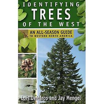 Identifying Trees of the West - An All-Season Guide to Western North A