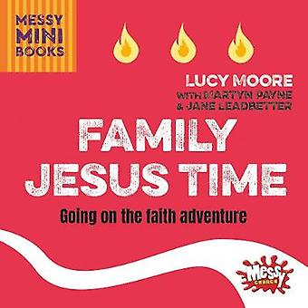 Family Jesus Time - Going on the faith adventure by Lucy Moore - 97808