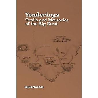 Yonderings - Trails and Memories of the Big Bend by Ben H English - 97